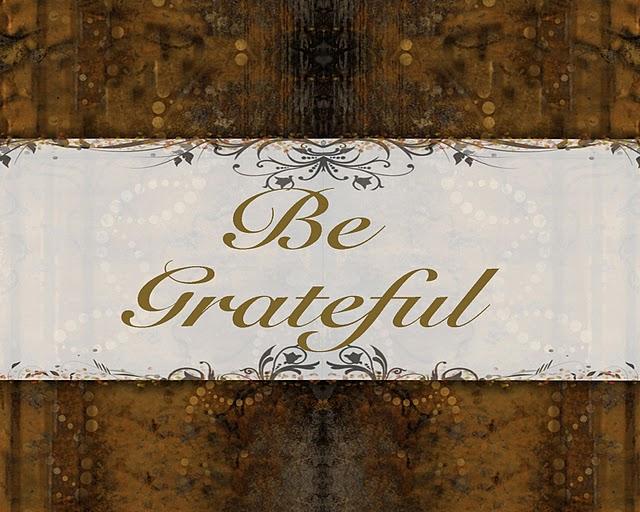 http://2.bp.blogspot.com/_0x7aByJtpIc/TNIikloP1sI/AAAAAAAAFhQ/00fHH240LtU/s1600/Be+Grateful.jpg